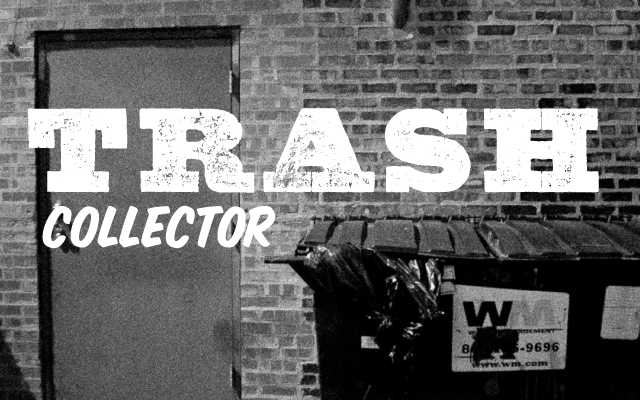 trashcollector31 Trash Collector: Timmy Vulgar's Raw Sewage Roq