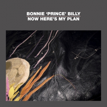bonnie prince billy now heres my plan Bonnie Prince Billy announces new EP: Now Heres My Plan