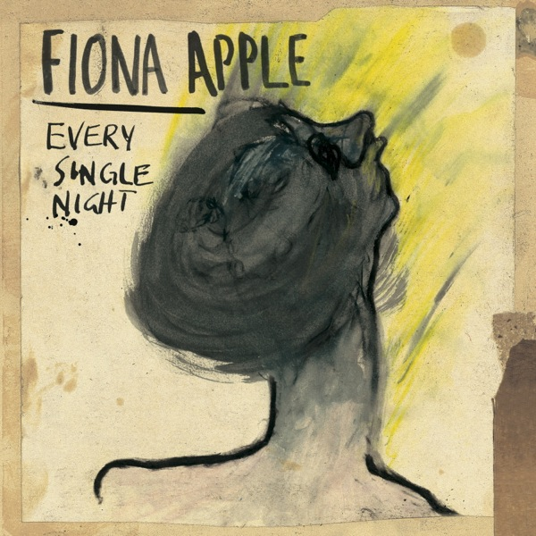 fiona apple every single night single Check Out: Fiona Apple   Every Single Night