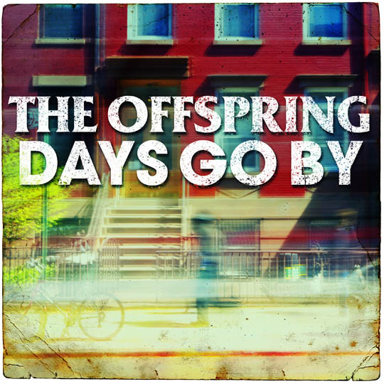 the offspring days go by Check Out: The Offspring   Days Go By