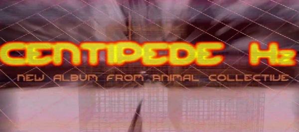 aninmal collective centipede Animal Collective announces new album: Centipede Hz