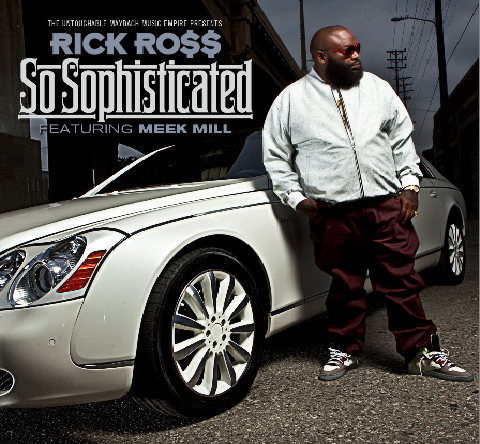 ifwt rick ross1 Check Out: Rick Ross feat. Meek Mill   So Sophisticated
