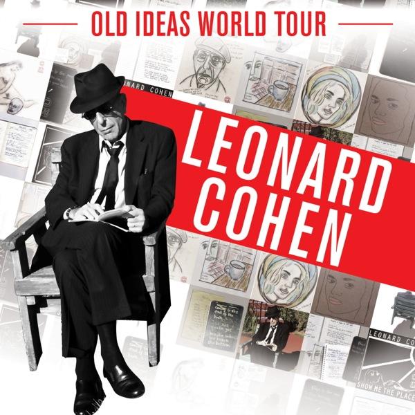 leonard cohen tour Giveaway: Leonard Cohen concert tickets