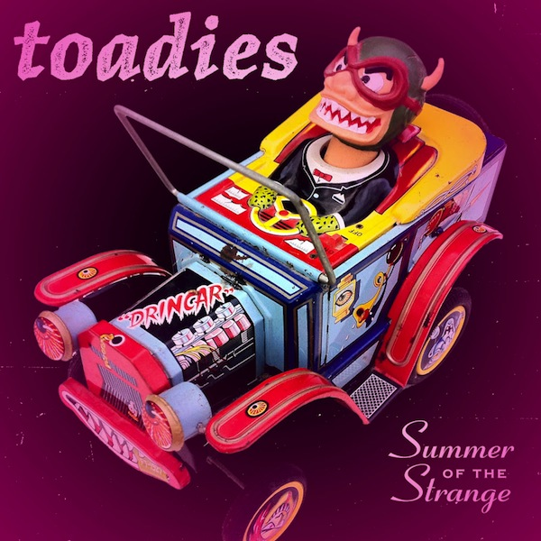 toadies summerstrange cover Check Out: Toadies   Summer of the Strange (CoS Premiere)