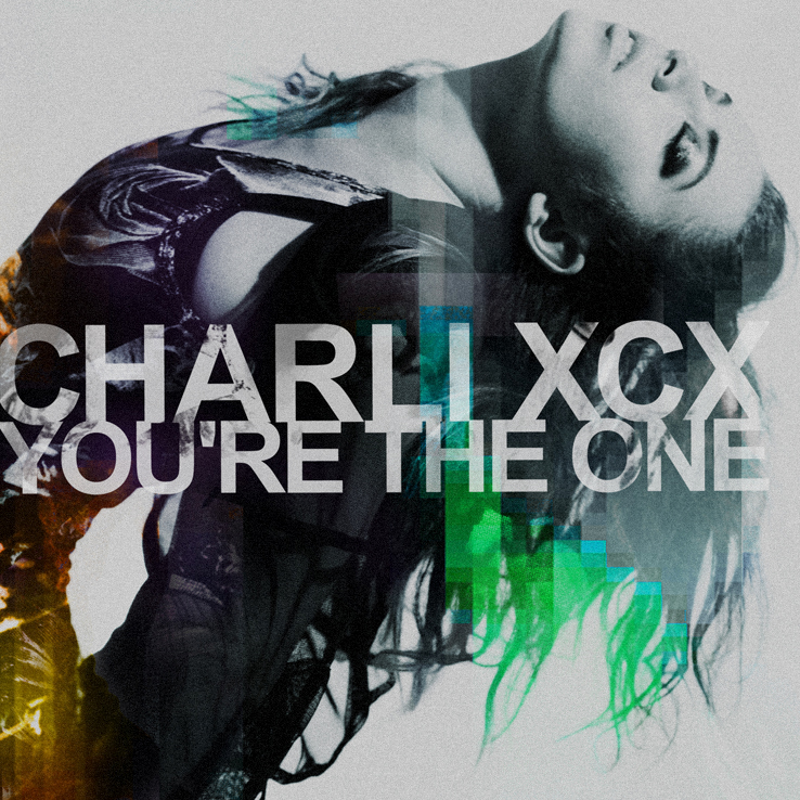 charli xcx youre the one New Music:  Charli XCX   Youre The One