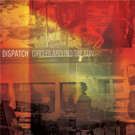 dispatch circles around the sun New Music: Dispatch   Josaphine