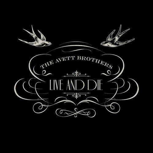 the avett brothers live and die New Music: The Avett Brothers   Live and Die