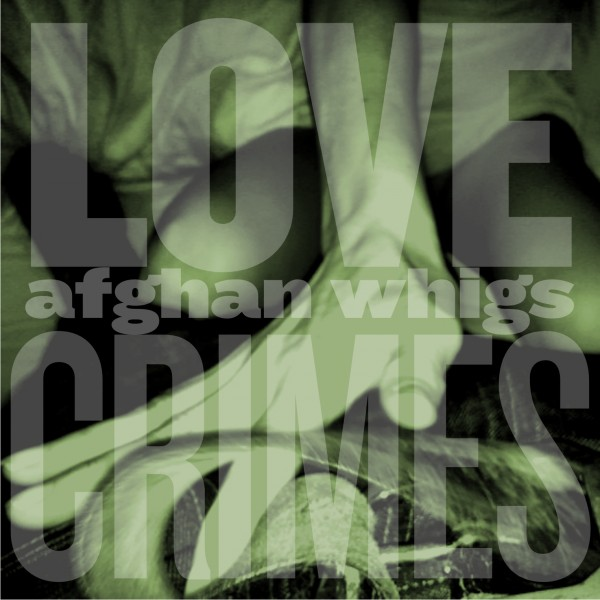 afghan whigs lovecrimes e1342446435256 The Afghan Whigs release Frank Ocean cover, announce more tour dates