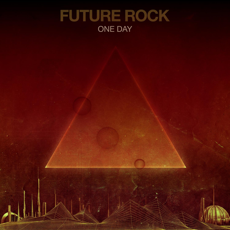 Stream: Future Rock   One Day (CoS Premiere)