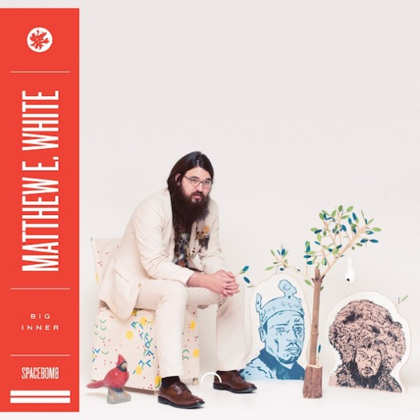 New Music: Matthew E. White   Big Love