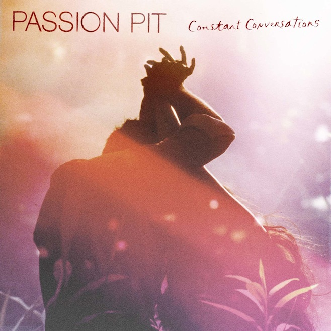New Music: Passion Pit   Constant Conversations