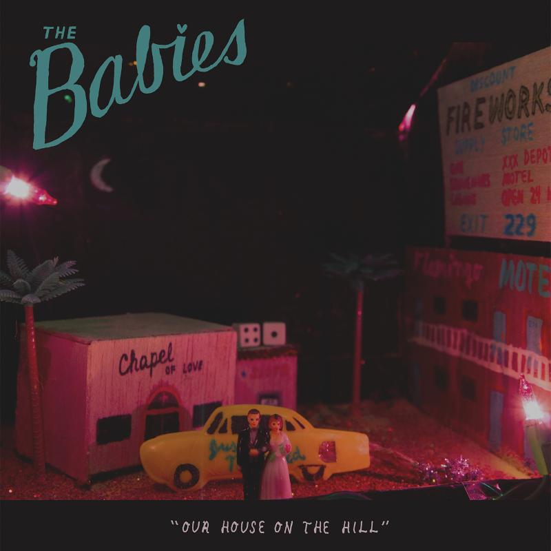 babies hillcover The Babies detail sophomore album: Our House On The Hill