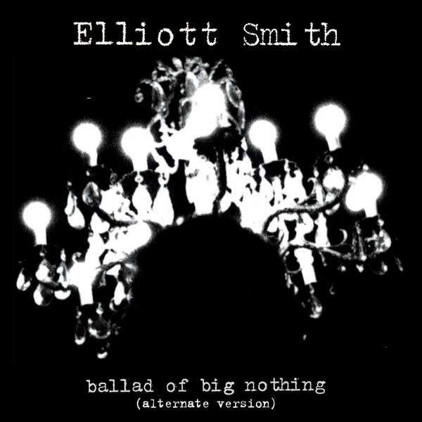 elliott smith ballad of big nothing e1345731696696 New Music: Elliott Smith   Ballad of Big Nothing (Alternate Version)