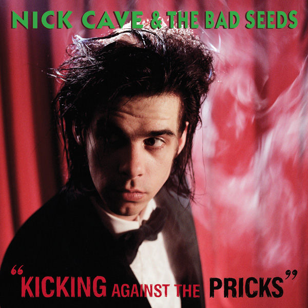 nick cave and the bad seeds kicking against the pricks stumm28 A Streaming Companion to Nick Cave