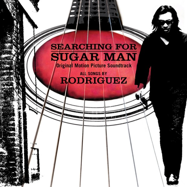 rodriguez sugarman soundtrack cover Rodriguez: Searching for Sugar Man Podcast (CoS Premiere)