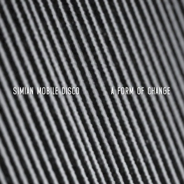 Simian Mobile Disco announces new EP: A Form of Change