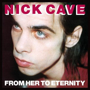 nick cave the bad seeds from her to eternity Top 100 Songs Ever: 100 51