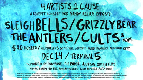 4 artists 1 cause Sleigh Bells, Grizzly Bear, The Antlers, Cults team for Hurricane Sandy benefit