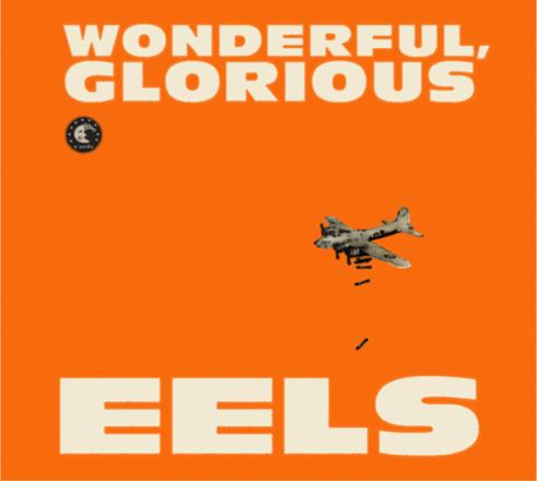 Eels Wonderful, Gloruious
