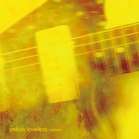 My Bloody Valentine to receive Japanese tribute album: Yellow Loveless