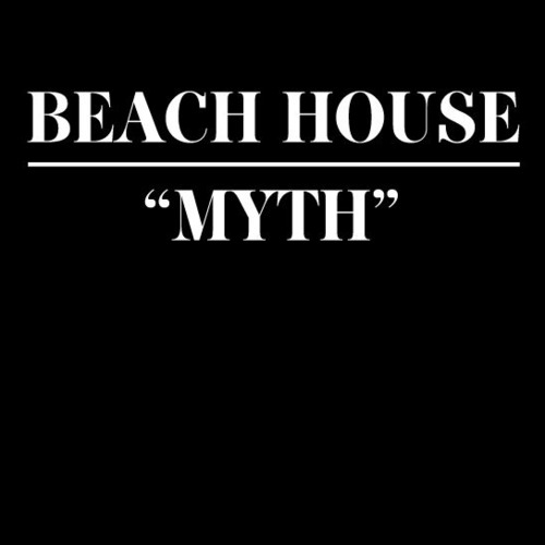 beach house myth Top 50 Songs of 2012