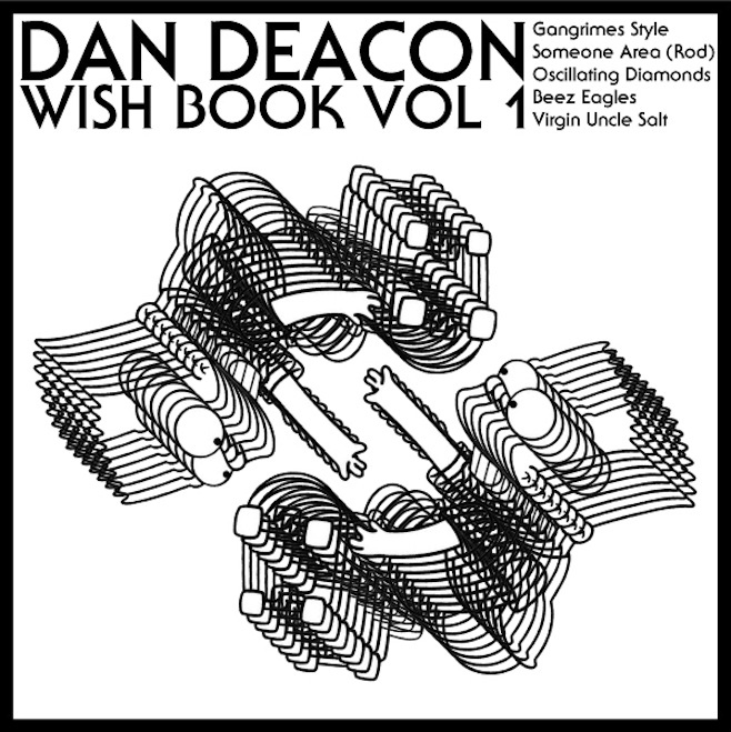 dan deacon wish book Dan Deacon mashes up just about everyone on Wish Book Volume 1
