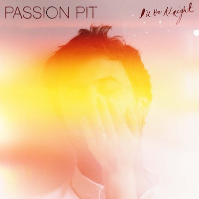 passion pit ill be alright Top 50 Songs of 2012
