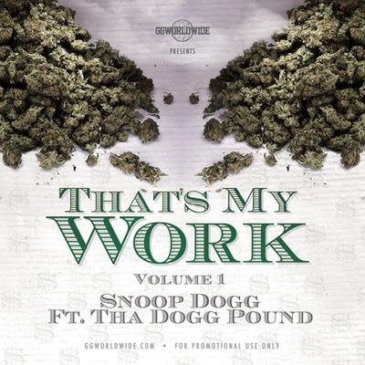 Snoop Dogg & Tha Dogg Pound – That's My Work Vol  1 Mixtape