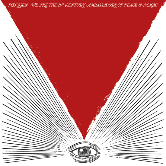 foxygen we are the 21st century ambassadors of peace magic The 60 Most Anticipated Albums of 2013
