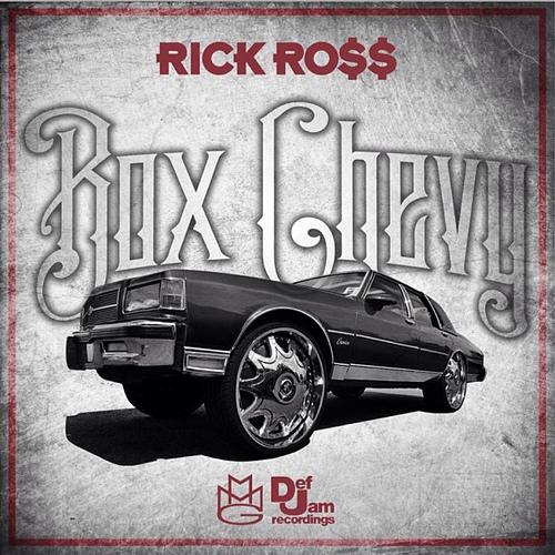 rockross boxchevy New Music: Rick Ross   Box Chevy