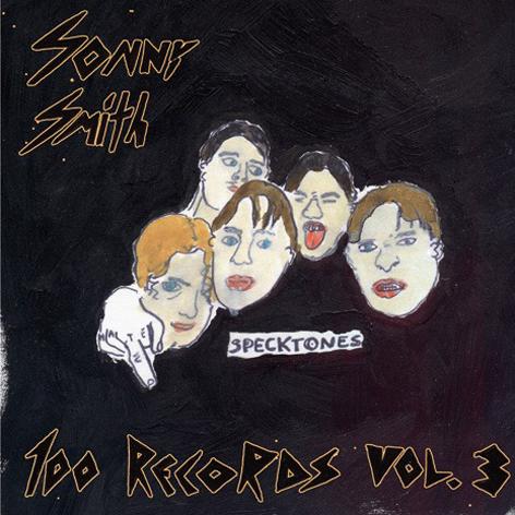 sonnysmith 100recs vol3 cover Stream: Sonny Smith   100 Records Vol. 3 (CoS Premiere)