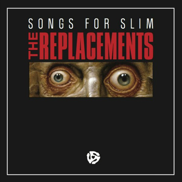 the replacement songs for slim The Replacements Songs For Slim EP set for commercial release