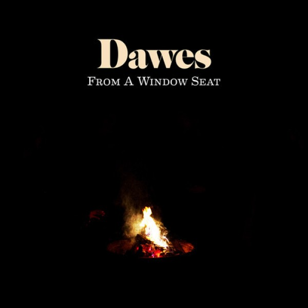 artworks 000040092303 urup52 t500x500 e1360344566722 New Music: Dawes   From A Window Seat