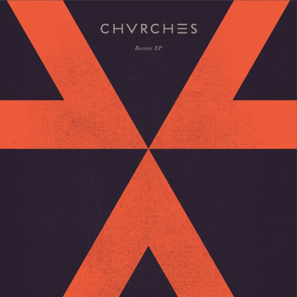 chvches recover New Music: CHVRCHES   Recover