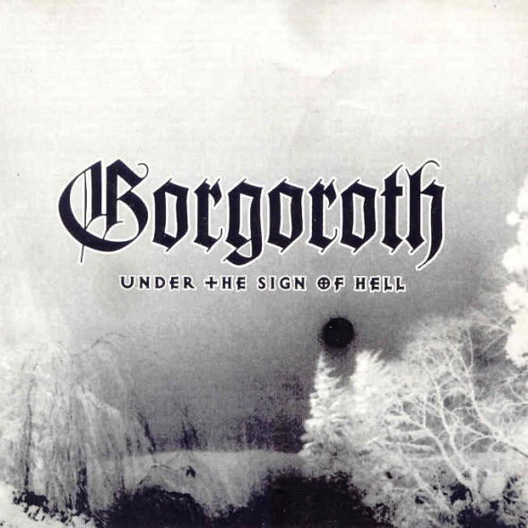 gorgorothcover Stress Position: Gorgoroth   Under the Sign of Hell