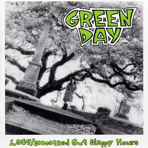 green day 1039 smoothed out slappy hours 1991 in music, AKA the last time My Bloody Valentine released an album