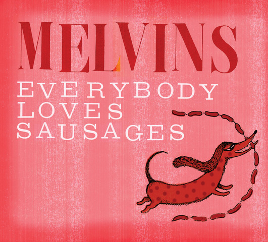 melvins sausagecover Melvins cover Davie Bowie, Roxy Music, The Kinks on Everybody Loves Sausages