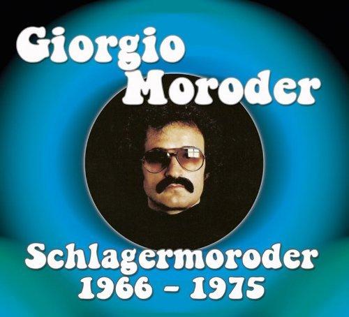 moroder Giorgio Moroder reissues early material with Schlagermoroder (Volume 1: 1966 1975)