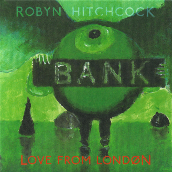 Robyn_Hitchcock_-_Love_From_London