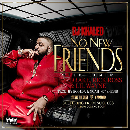 dj khale no new friends drake rick ross