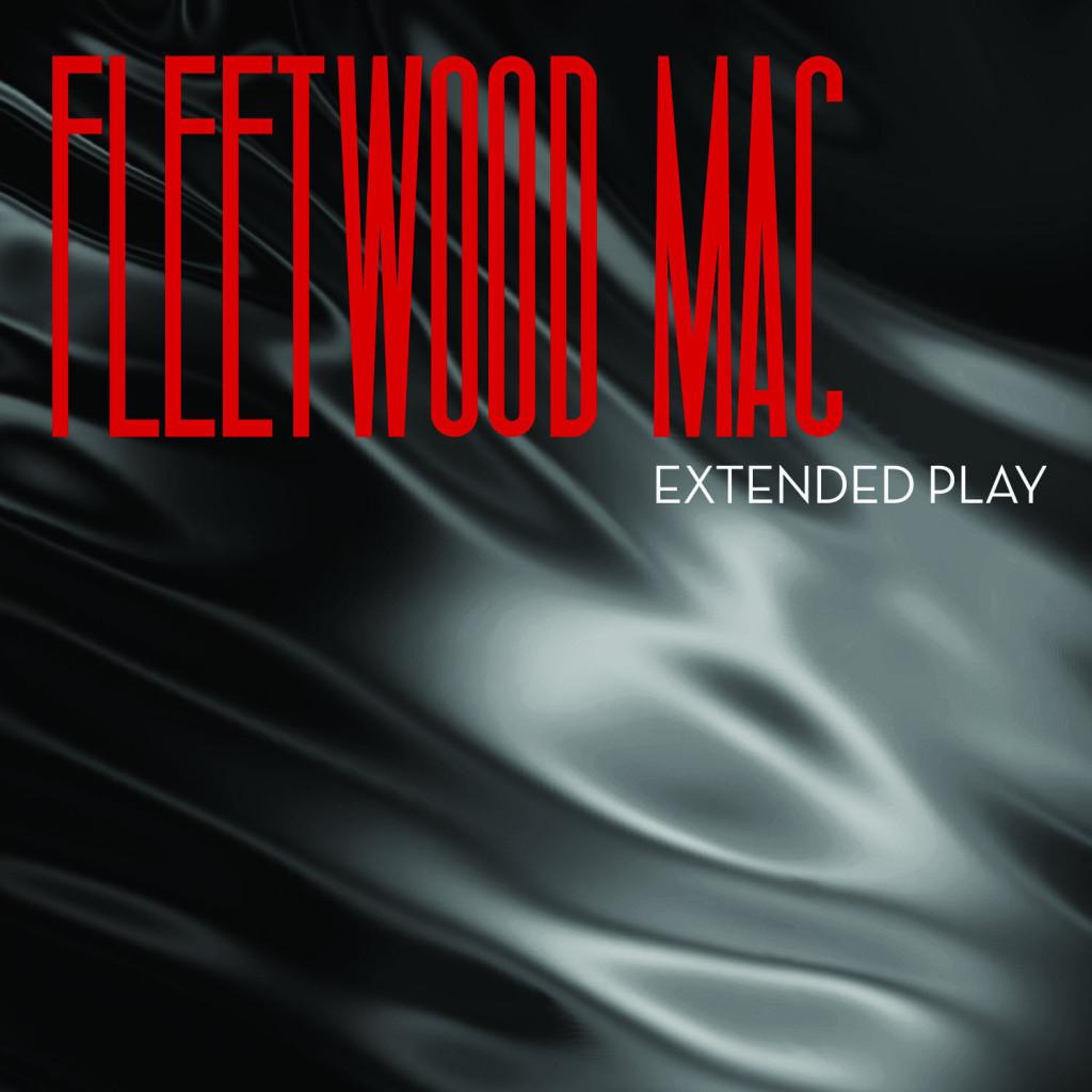 FLEETWOOD MAC EXTENDED PLAY