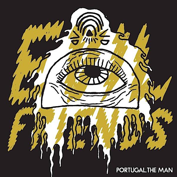 portugal the man evil friends
