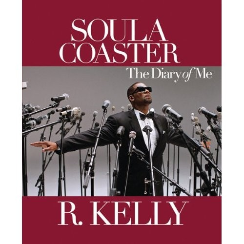soulacoaster Book Club: Soulacoaster: The Diary of Me by R. Kelly