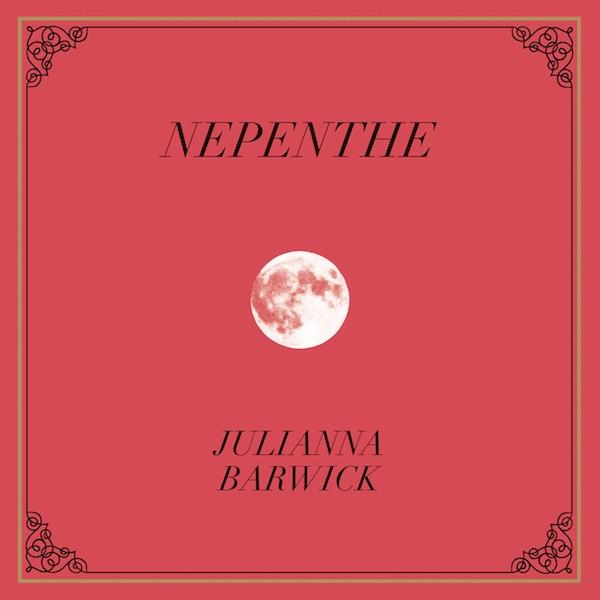Juliana Barwick - Nepenthe