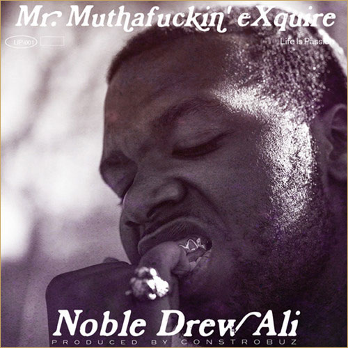 mr mfn exquire noble drew ali Listen to Mr. Muthafuckin' eXquires contemplative new single, Noble Drew Ali