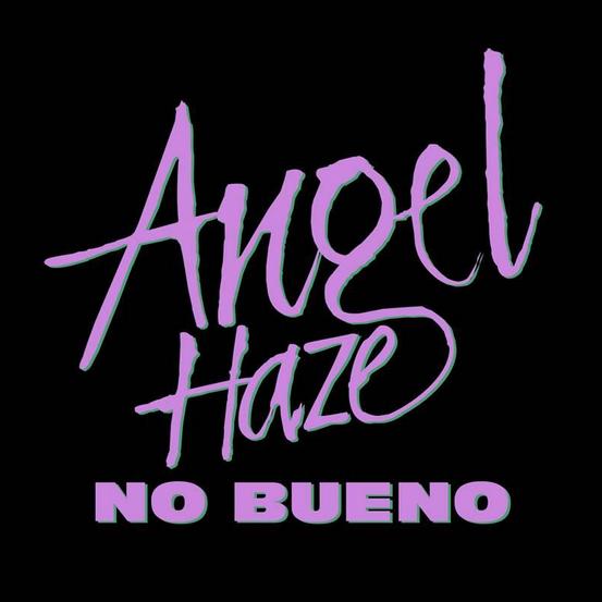 angelhaze nobuenocover Listen to Angel Hazes vicious new single, No Bueno