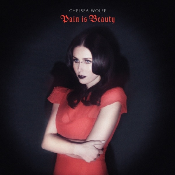"""chelsea wolfe pain is beauty Listen to Chelsea Wolfe's sweeping new single, """"The Waves Have Come"""""""