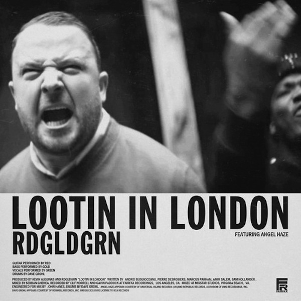 artworks 000052315996 f75l6i t500x500 Listen to RDGLDGRNs new single, Lootin in London, featuring Dave Grohl and Angel Haze