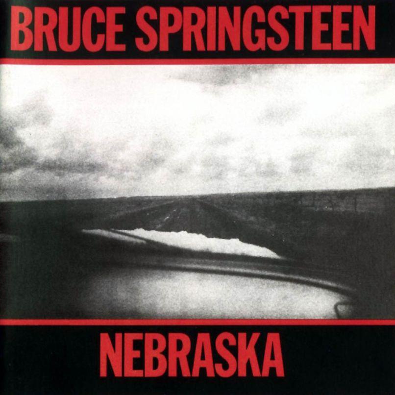 bruce springsteen nebraska Ranking: Every Bruce Springsteen Album from Worst to Best