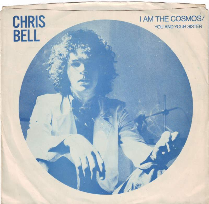 chris bell i am the cosmos car Dont Lie to Me: An Oral History of Big Star
